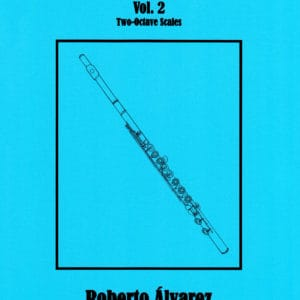 The Flute Scales! Vol. 2 by Roberto Alvarez